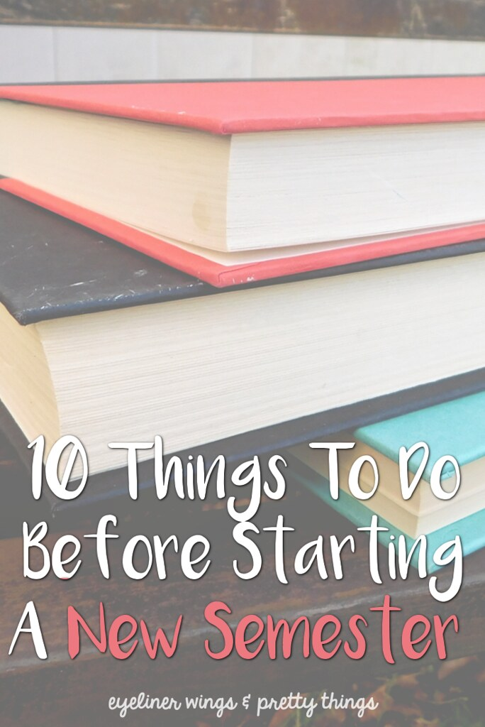 10 Things To Do Before Starting A New Semester - How to Prepare For A New Semester // eyeliner wings & pretty things