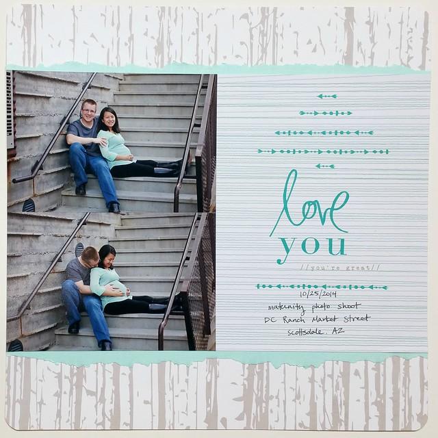 Love You, You're Great Maternity Layout | shirley shirley bo birley Blog