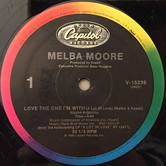 MELBA MOORE:LOVE THE ONE I'M WITH(A LOT OF LOVE)(LABEL SIDE-A)