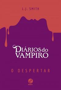 Galera Record 2- Diários do Vampiro (O Despertar) - Diários do Vampiro #1 - L. J. Smith