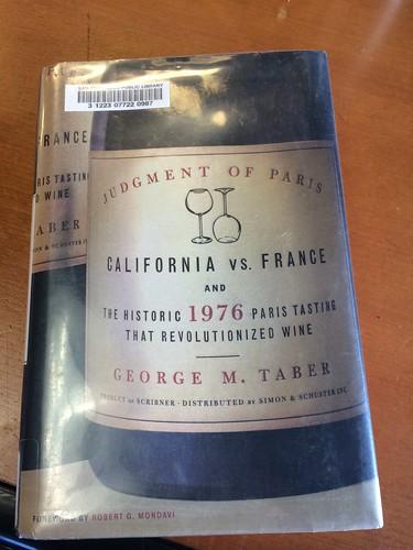 Judgment of Paris - California vs France and the Historic 1976 Paris Tasting That Revolutionized Wine 1