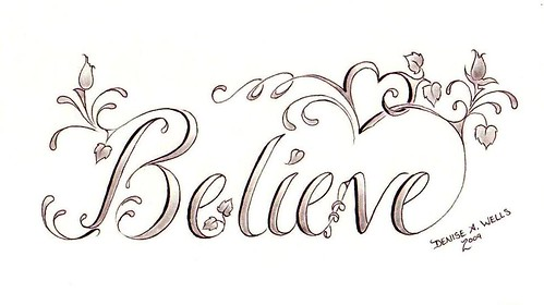 """Believe"" Tattoo design by Denise A. Wells 
