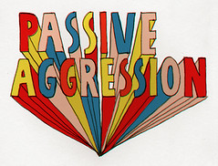 Passive Aggression | by Tim Lahan