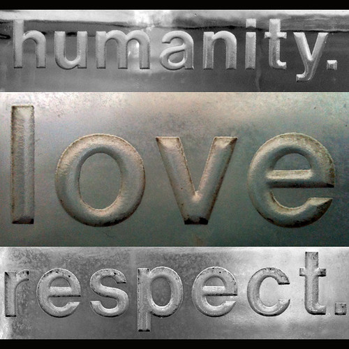 humanity. love. respect. | by B.S. Wise