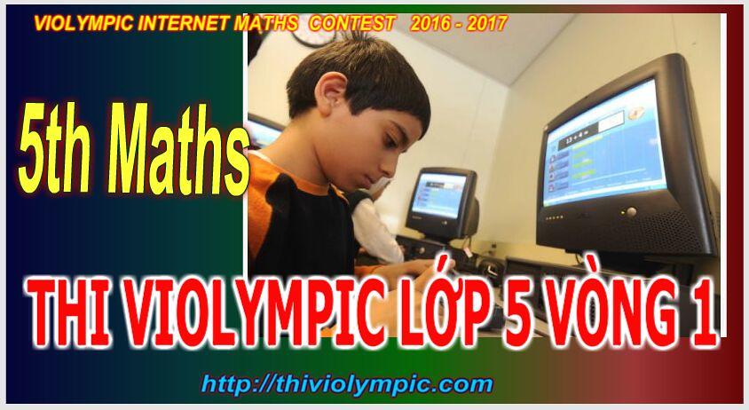 Thi violympic Giải toán trên mạng Lớp 5 Vòng 1 Năm 2017