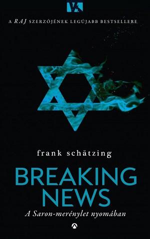 Frank Schätzing: Breaking News (Athenaeum, 2016)
