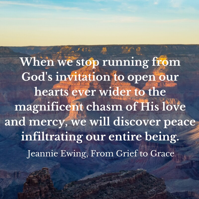 When we stop running from God's invitation to open our hearts ever wider to the magnificent chasm of His love and mercy, we will discover peace infiltrating our entire being.