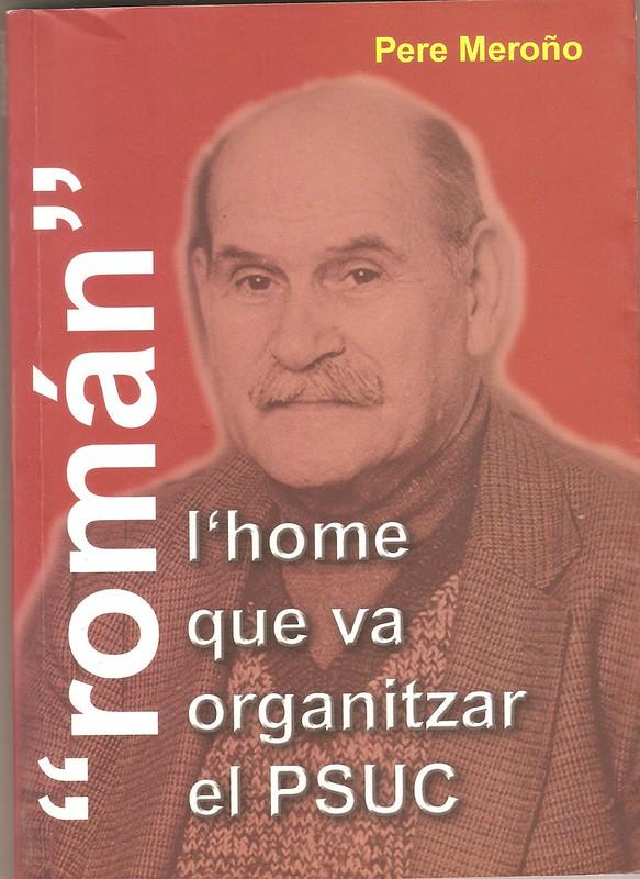 """Román """"l'home que va organitzar el PSUC"""" 1"""