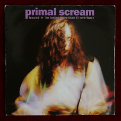 Primal Scream - Loaded / I'm Losing More Than I'll Ever Have