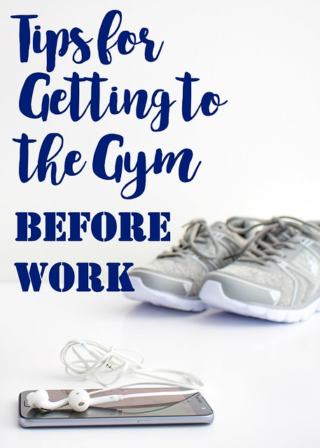 Tips for getting to the gym before work