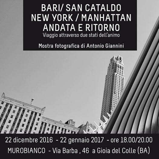 BARI/ SAN CATALDO - NEW YORK / MANHATTAN - ANDATA E RITORNO. Viaggio attraverso due stati d'animo