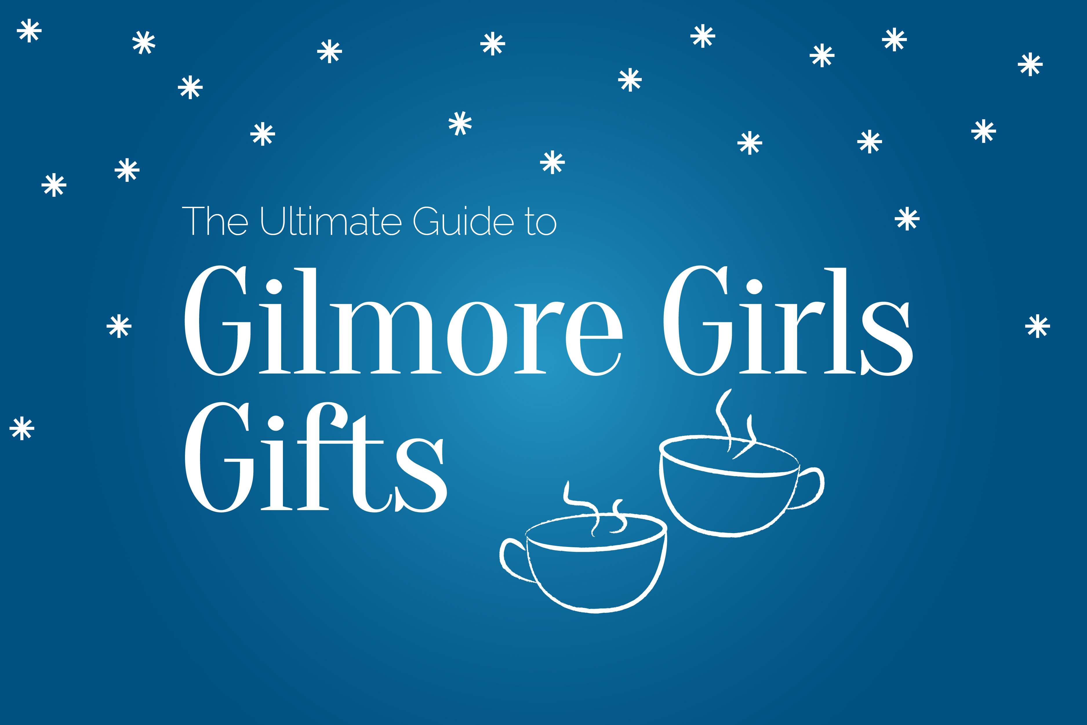 The Ultimate Guide to Gilmore Girls Gifts