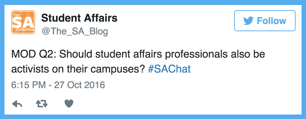Student Affairs Collective tweet: Should student affairs professionals also be activists on their campuses?