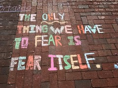 Chalking Our Pride & Sorrow & Strength & Love (Orlando): The Only Thing We Have To Fear Is Fear Itself.