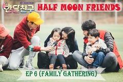 Half Moon Friends Ep.6