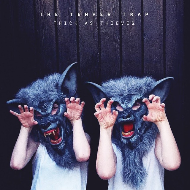The Temper Trap -Thick As Thieves