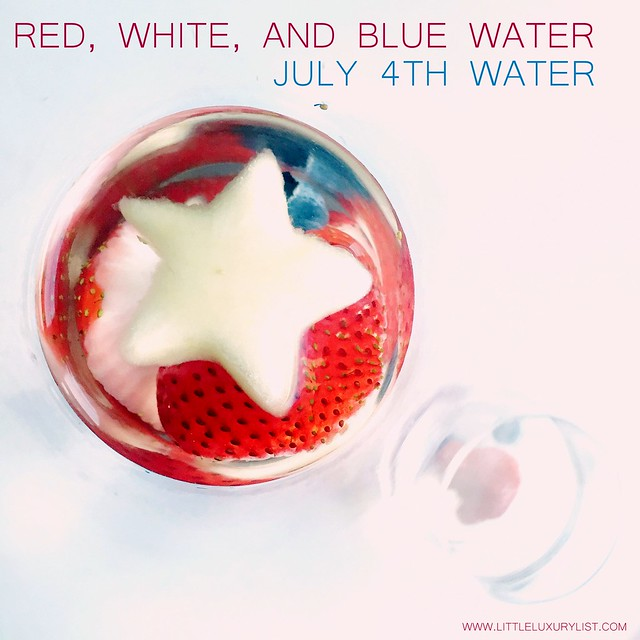 Red white and blue water aka Fourth of July Water with star closeup by little luxury list.jpg