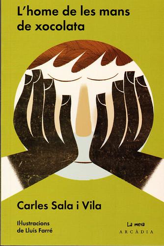 Carles Sala i Vila, L'home de las mans de xocolata