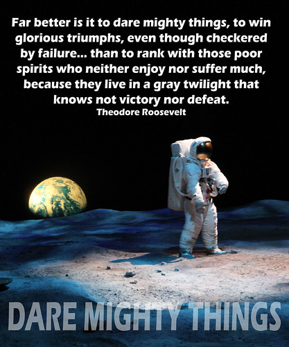 Dare Mighty Things | by venspired