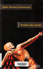 Julián Sánchez Caramazana, Venidos del miedo
