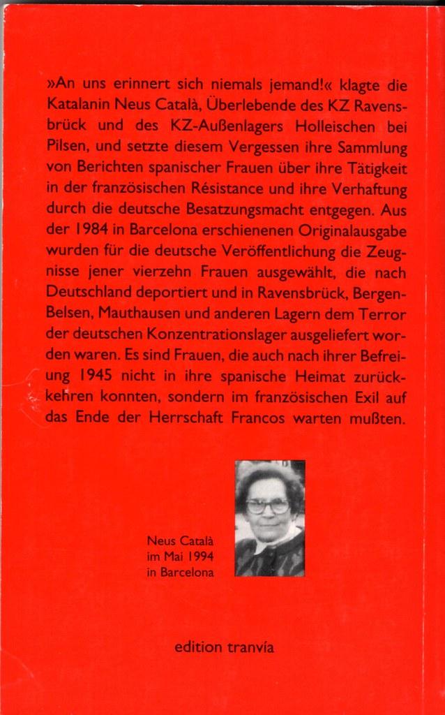 CATALÀ I PALLEJÀ, Neus. In Ravensbrück ging meine Jugend zu Ende. Vierzehn spanische Frauen berichten über ihre Deportati / Aus dem Spanischen, mit einer Einleitung und Anmerkungen von Dorothee von Keitz und Andreas Ruppert . Berlin: Edition tranvía, 1994