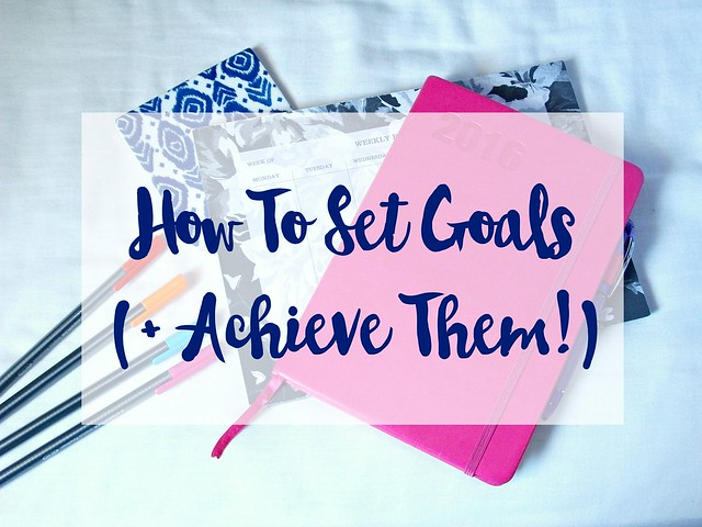 How to set goals (and achieve them!)
