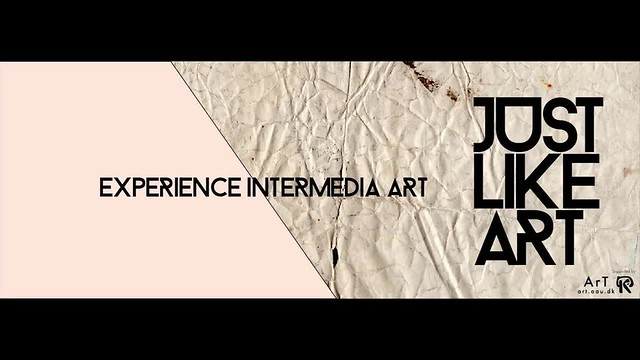 Just Like Art intermedia art exhibition