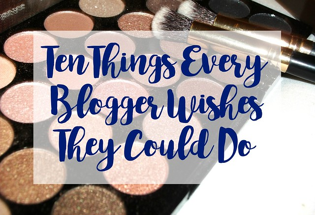 Ten-Things-Every-Blogger-Wishes-They-Could-Do