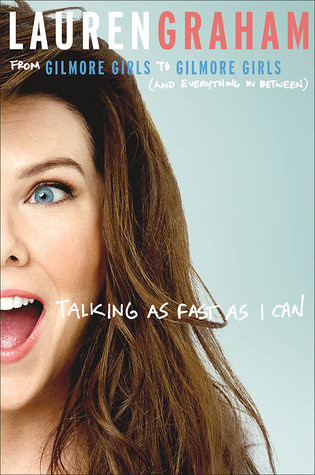 Talking As Fast As I Can Lauren Graham