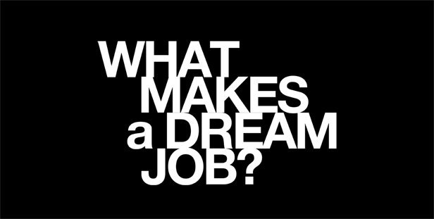 What makes a dream job?
