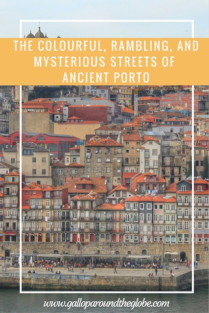 The Colourful, Rambling, and Mysterious Streets of Ancient Porto