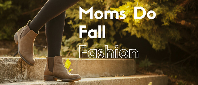 Moms Do Fall Fashion 2016