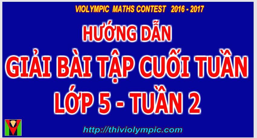 Bài tập Cuối tuần Toán + Tiếng Việt Lớp 5 Tuần 2  Năm học 2016 - 2017