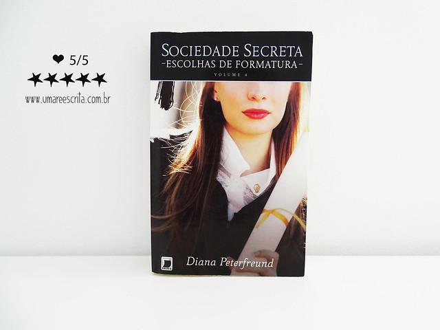 Sociedade Secreta #4 - Escolhas de Formatura, Diana Peterfreund