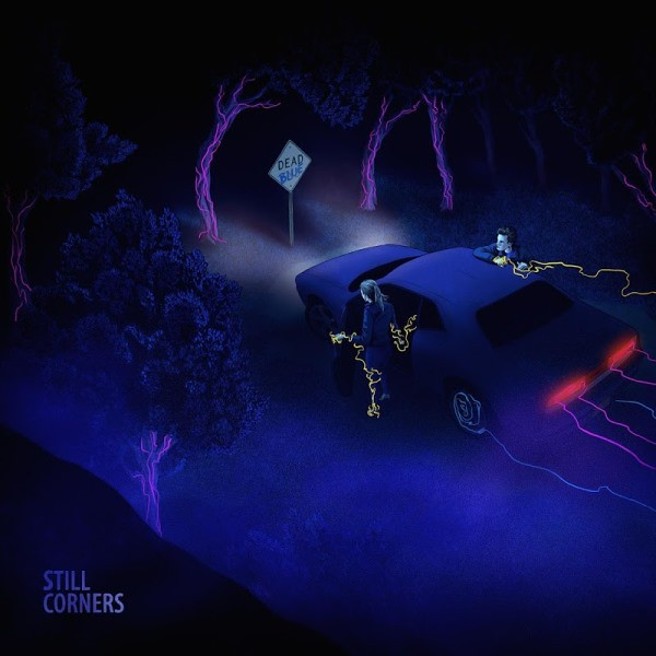 Still Corners - Dead Blue