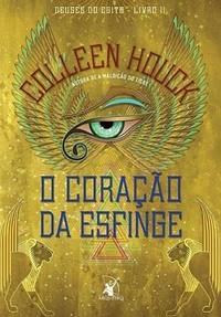 8 - O Coração da Esfinge - Deuses do Egito #2 - Colleen Houck